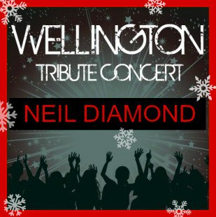 Wellington Holiday Event Neil Diamond Tribute Concert