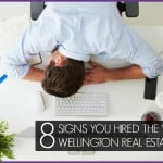BUYER BEWARE | 8 Signs you Hired the WRONG Wellington Real Estate Agent