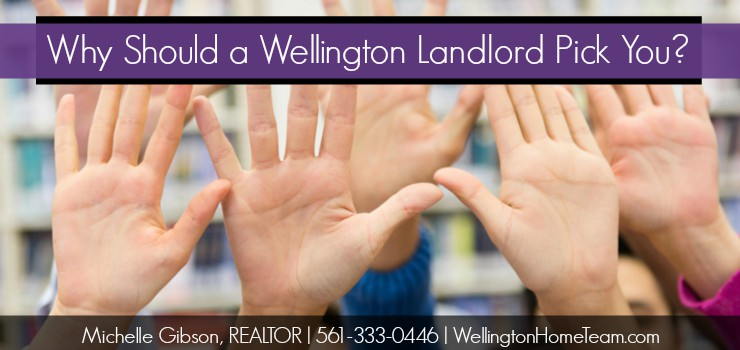 Why should a Wellington Landlord pick you