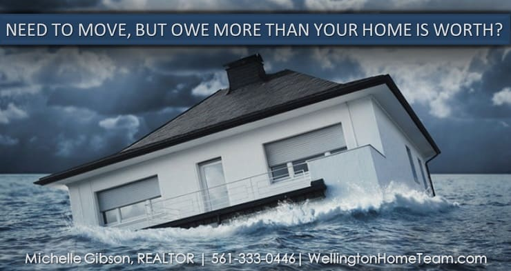 Need to Move but Owe more than Your Wellington Florida Home is Worth