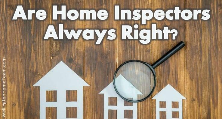 Are Home Inspectors Always Right - WellingtonHomeTeam