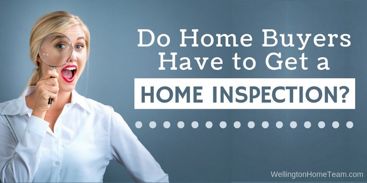 Do Home Buyers have to get a Home Inspection