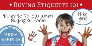 Buying Etiquette 101 - Rules to Follow when Buying a Home