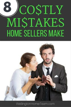 8 Costly Mistakes Home Sellers Make - Wellington Florida Real Estate