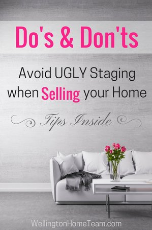 Do's and Don'ts to Avoid Ugly Staging when Selling your Home