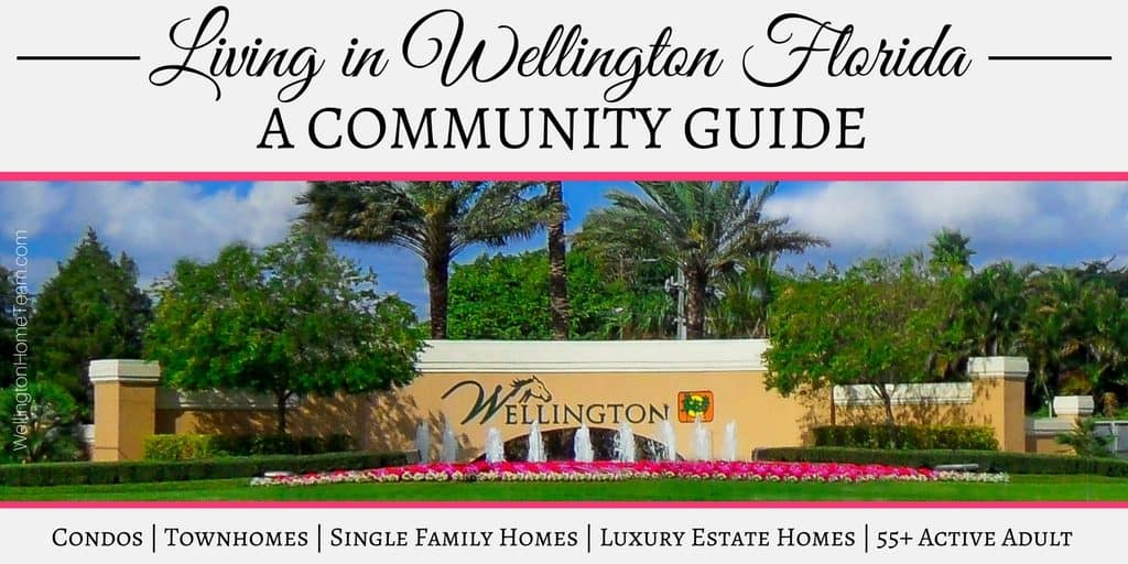 Living in Wellington Florida a Community Guide by Top Wellington Realtor