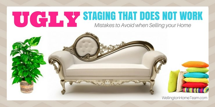 UGLY Home Staging that Does Not Work - Mistakes to Avoid when Selling your Wellington Florida Home