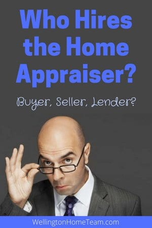 Who Hires the Home Appraiser?
