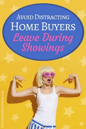 Avoid Distracting Home Buyers Leave During Showings