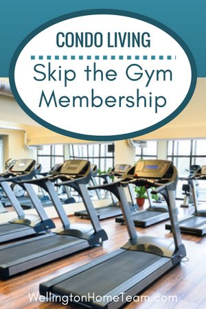 Condo Living Skip the Gym Membership