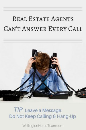 Real Estate Agents Can't Answer Every Call - Leave a Message