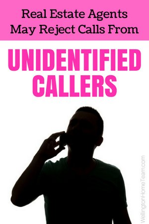 Real Estate Agents May Reject Calls from Unidentified Callers