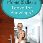Should Home Sellers Leave for Showings?