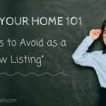 "Selling Your Home 101 | Mistakes to Avoid as a ""New Listing"""