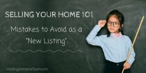 Selling Your Home 101 New Listing Mistakes