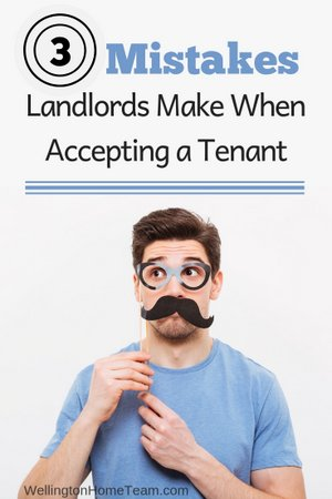 3 Mistakes Landlords Make when Accepting a Tenant