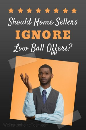 Should Home Sellers Ignore Low Ball Offers?