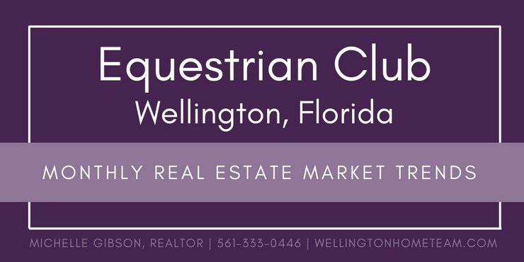 Equestrian Club Wellington Florida Monthly Real Estate Market Trends