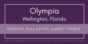 Olympia Wellington Florida Monthly Real Estate Market Trends