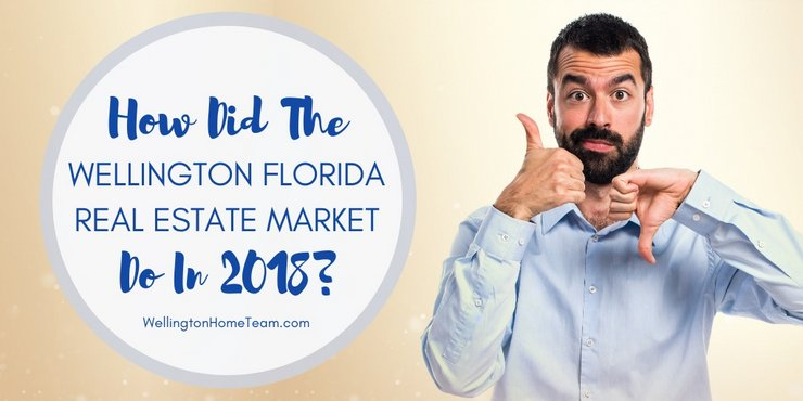 Wellington Florida Real Estate 2018 Year in Review