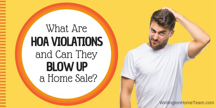 What Are HOA Violations and Can They Blow Up a Home Sale?