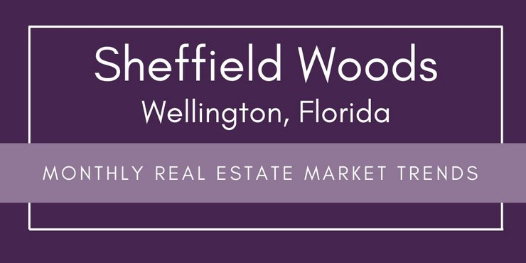 Sheffield Woods Wellington FL Real Estate Market Trends | AUG 2019