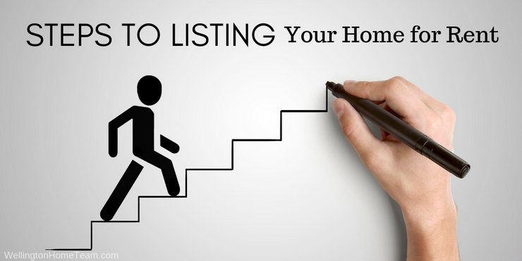 Steps to Listing Your Wellington Florida Home for Rent