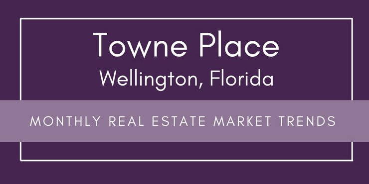 Towne Place Wellington Florida Real Estate Market Trends | JAN 2019