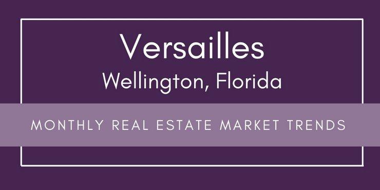Versailles Wellington Florida Monthly Real Estate Market Trends