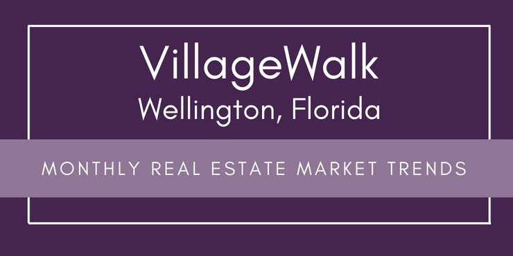 VillageWalk Wellington Florida Monthly Real Estate Market Reports