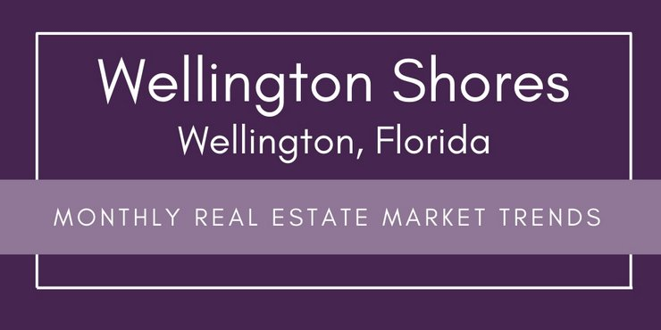 Wellington Shores Wellington Florida Monthly Real Estate Trends