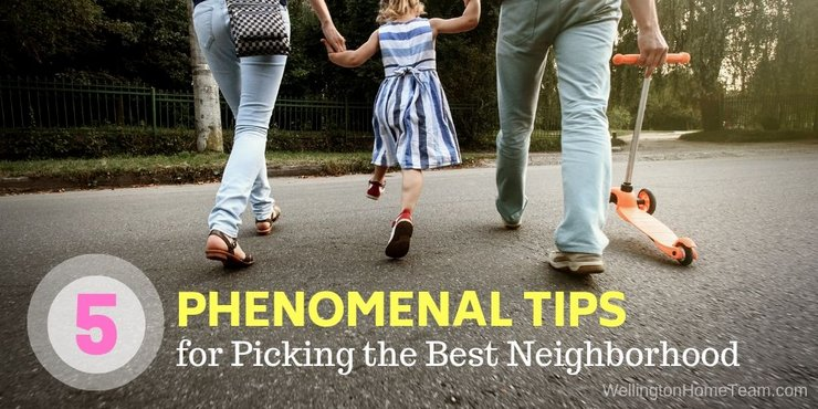 5 Phenomenal Tips for Picking the Best Neighborhood