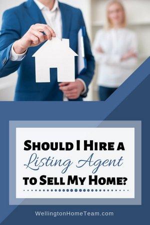 Should I Hire a Listing Agent to Sell My Home? WellingtonHomeTeam.com