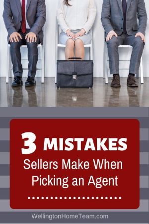 3 Mistakes Home Sellers Make When Picking a Real Estate Agent