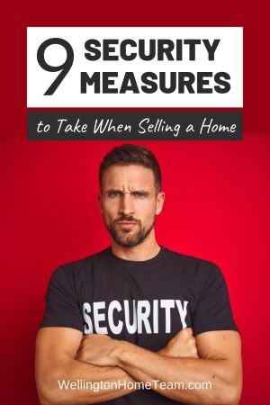 9 Security Measures to Take When Selling a Home