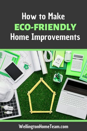 How to Make Eco-Friendly Home Improvements