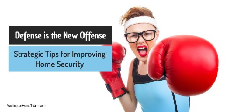 Defense is the New Offense Strategic Tips for Improving Home Security