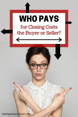 Who Pays for Closing Costs, the Buyer or Seller?