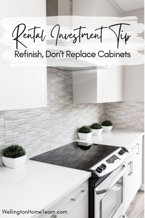 Rental Investment Tip - Refinish Don't Replace Cabinets