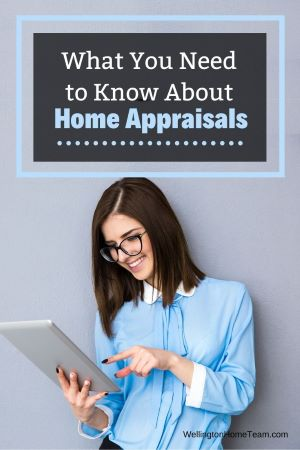 What You Need to Know About Home Appraisals - WellingtonHomeTeam