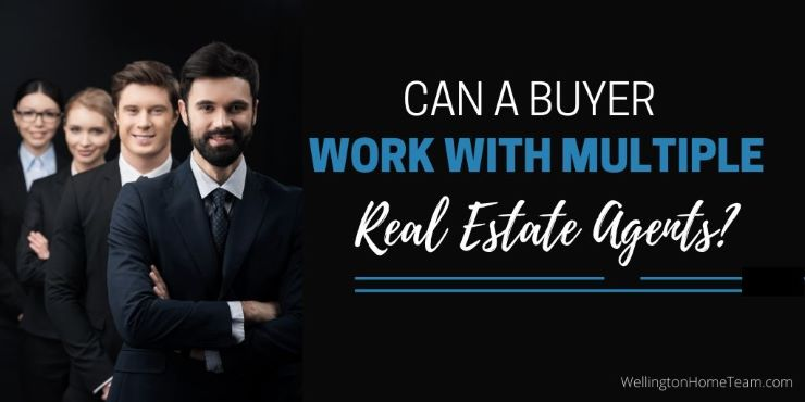 Can a Buyer Work with Multiple Real Estate Agents
