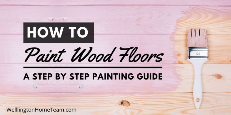 How to Paint Wood Floors - A Step By Step to Painting