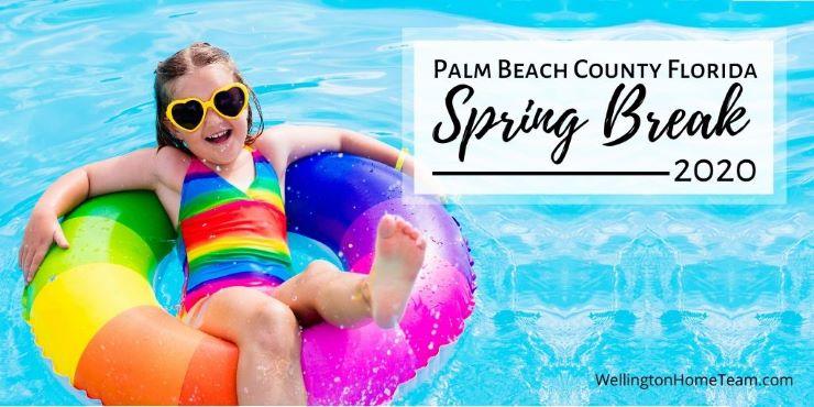 Spring Break 2020 Palm Beach County Florida