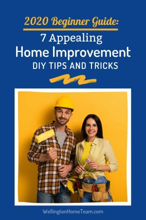 2020 Beginner Guide: 7 Appealing Home Improvement DIY Tips and Tricks