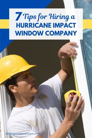 7 Tips for Hiring a Hurricane Impact Window Company