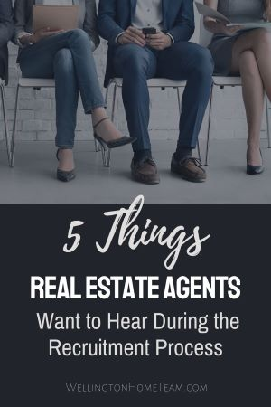 5 Things Real Estate Agents Want to Hear During the Recruitment Process
