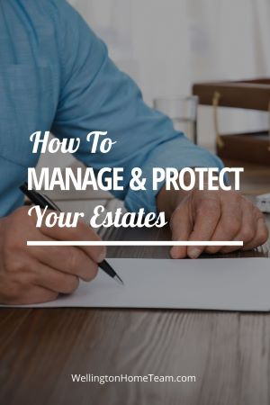 How to Manage and Protect Your Estates in 5 Easy Steps