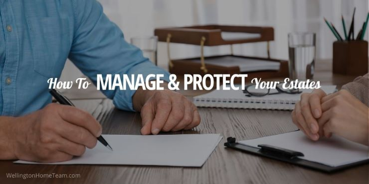 How to Manage and Protect Your Estates