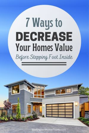 7 Ways to Decrease Your Homes Value Before Stepping Foot Inside