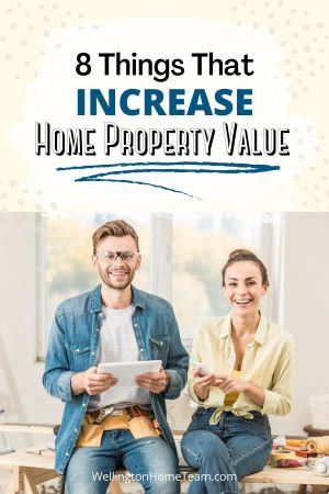 8 Things That Increase Home Property Value | Advice & Tips